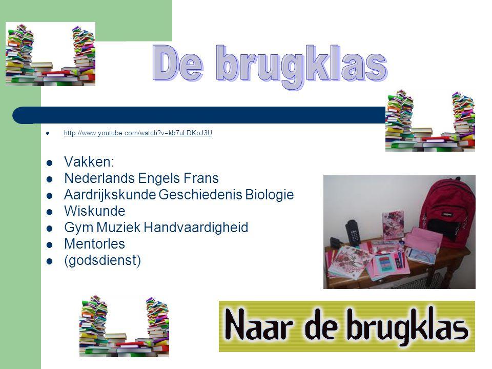De brugklas Vakken: Nederlands Engels Frans