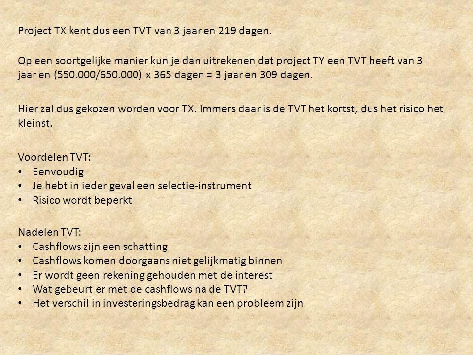 Project TX kent dus een TVT van 3 jaar en 219 dagen.