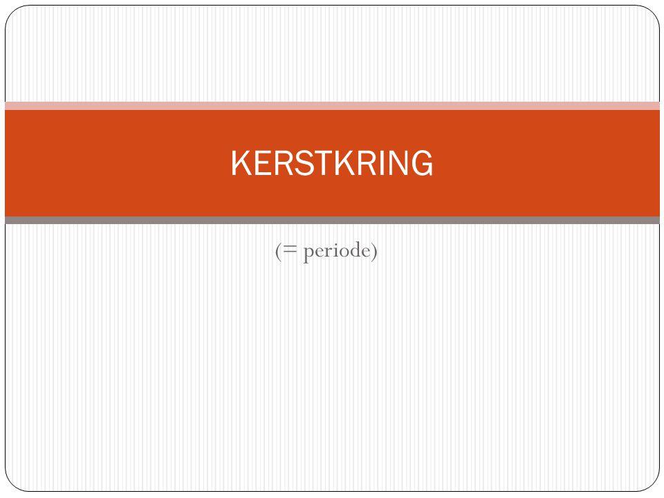 KERSTKRING (= periode)