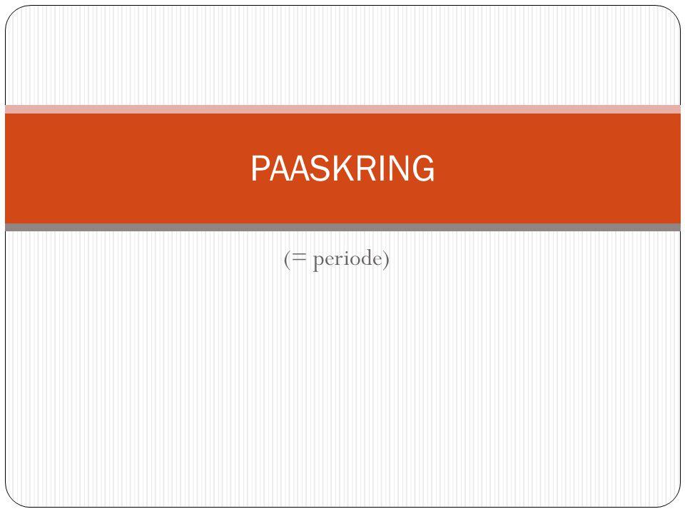 PAASKRING (= periode)