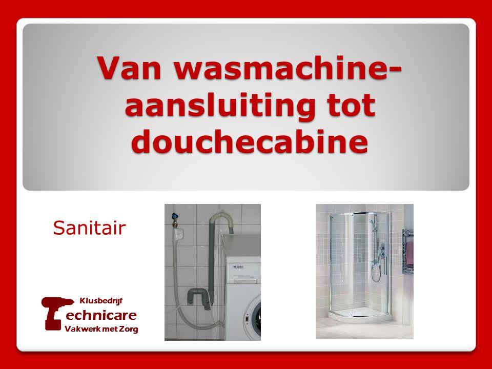 Van wasmachine- aansluiting tot douchecabine