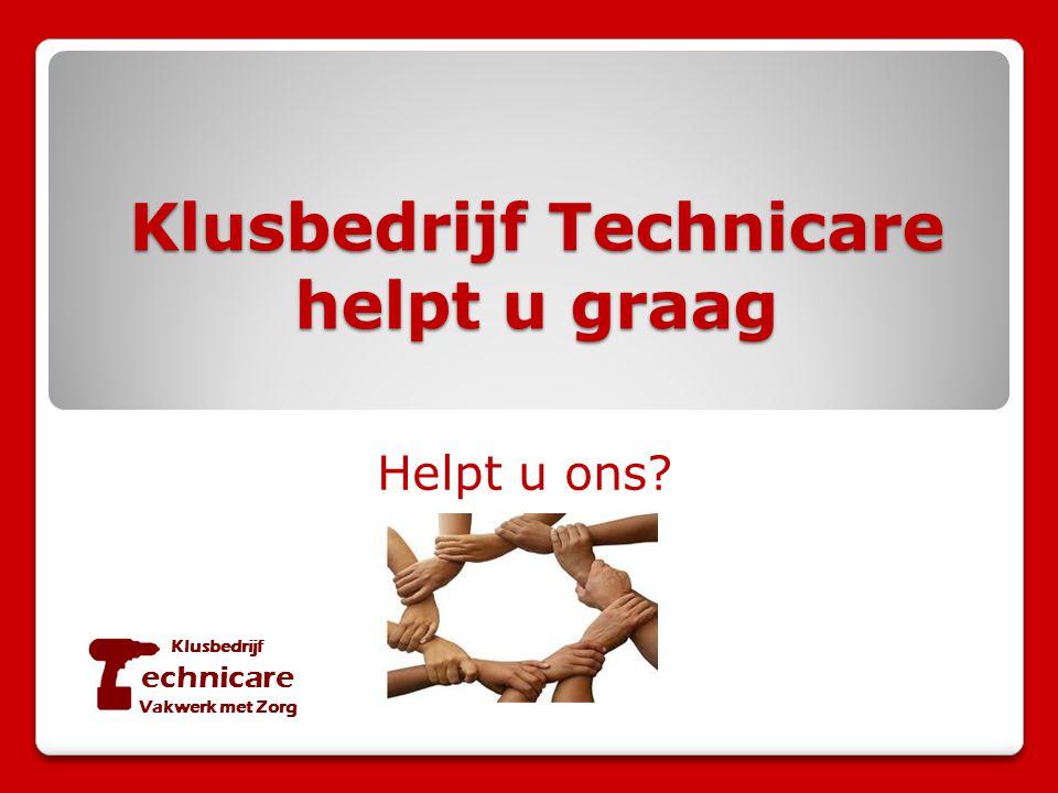Klusbedrijf Technicare helpt u graag