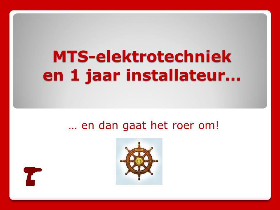 MTS-elektrotechniek en 1 jaar installateur…