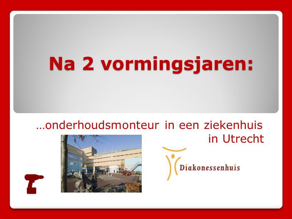 …onderhoudsmonteur in een ziekenhuis in Utrecht