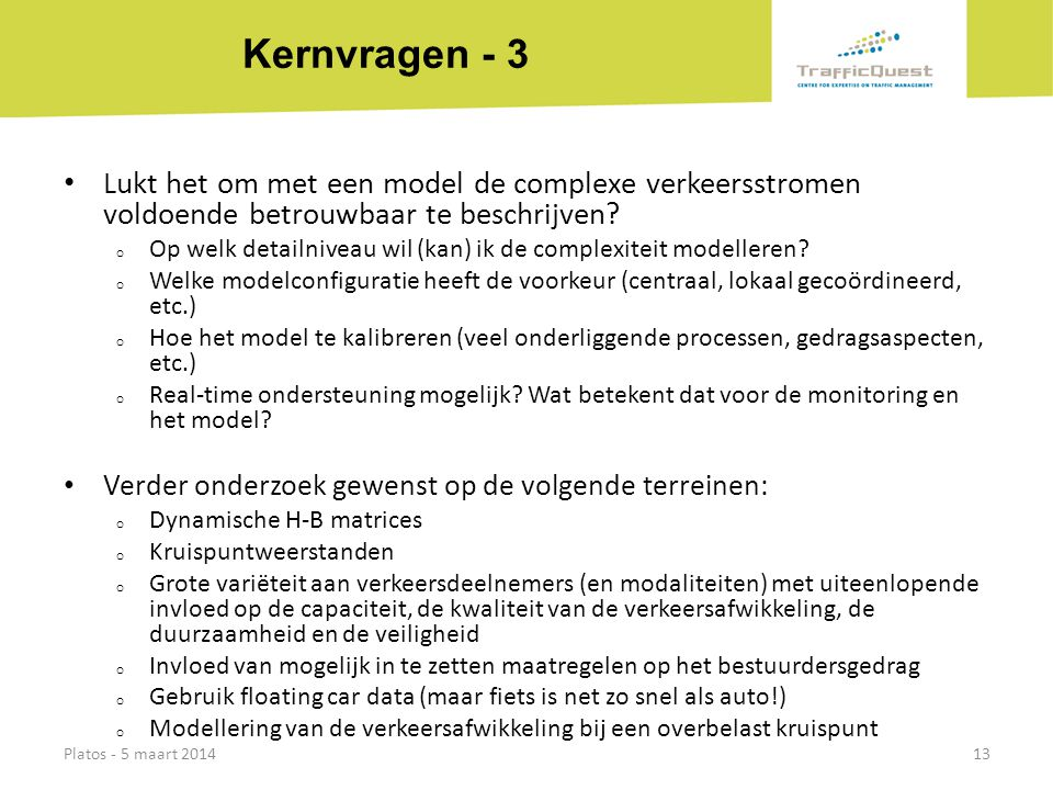Kernvragen - 3 Lukt het om met een model de complexe verkeersstromen voldoende betrouwbaar te beschrijven