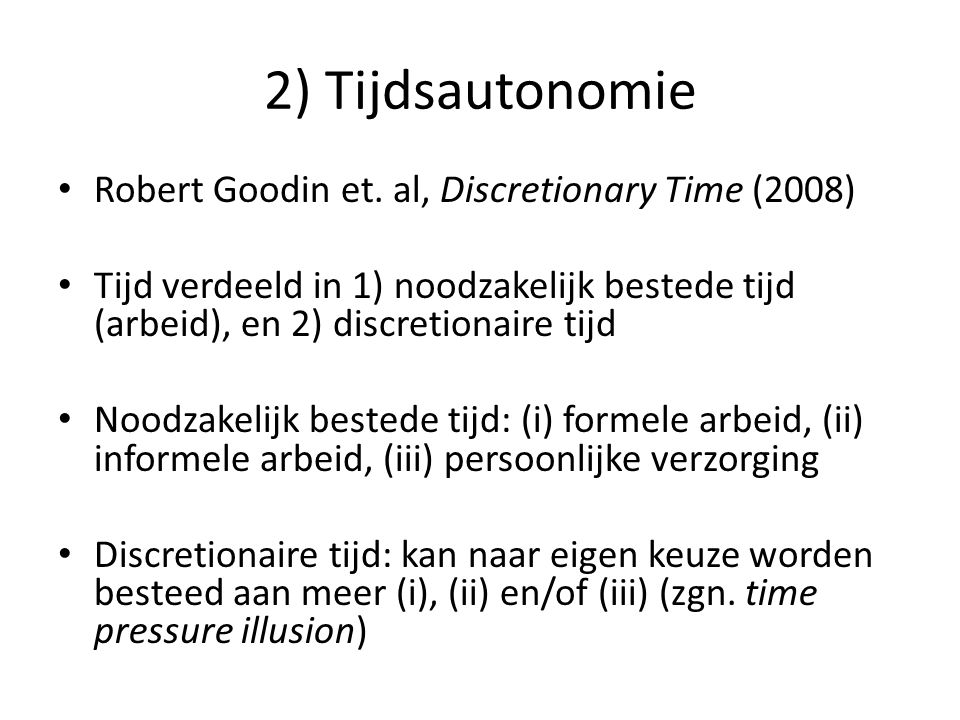 2) Tijdsautonomie Robert Goodin et. al, Discretionary Time (2008)