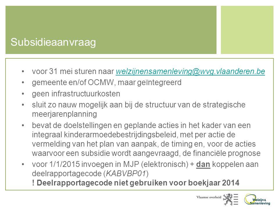 Subsidieaanvraag voor 31 mei sturen naar welzijnensamenleving@wvg.vlaanderen.be. gemeente en/of OCMW, maar geïntegreerd.