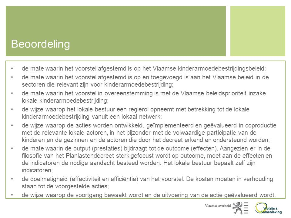 Beoordeling de mate waarin het voorstel afgestemd is op het Vlaamse kinderarmoedebestrijdingsbeleid;