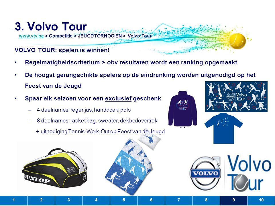 3. Volvo Tour VOLVO TOUR: spelen is winnen!