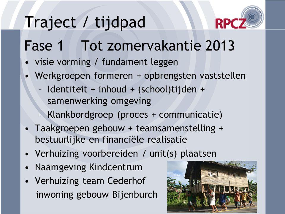 Traject / tijdpad Fase 1 Tot zomervakantie 2013
