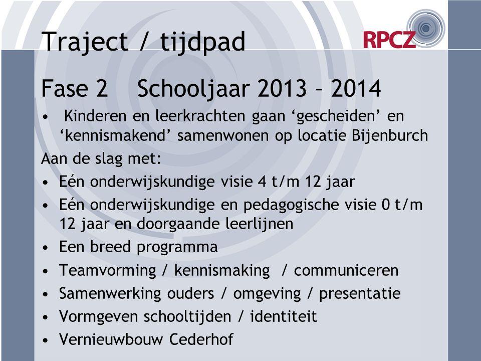 Traject / tijdpad Fase 2 Schooljaar 2013 – 2014