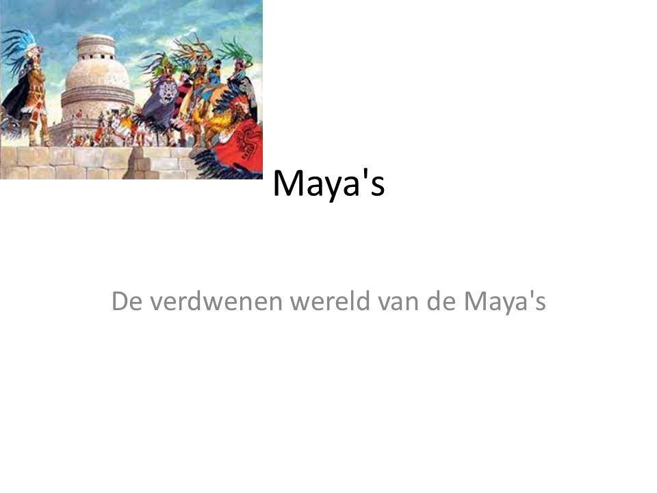 De verdwenen wereld van de Maya s