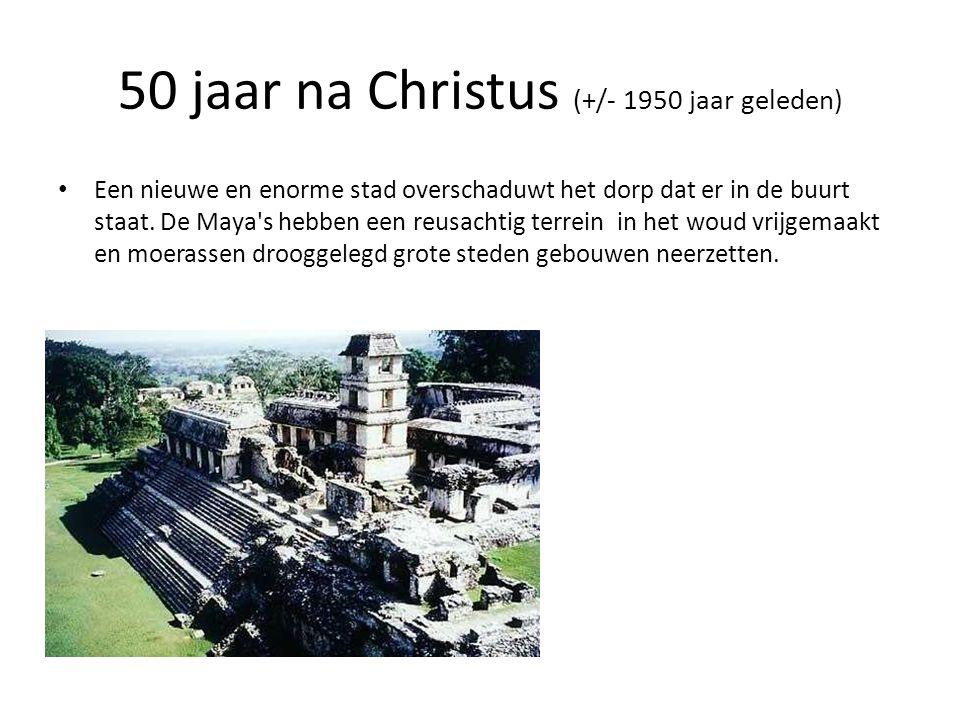 50 jaar na Christus (+/- 1950 jaar geleden)