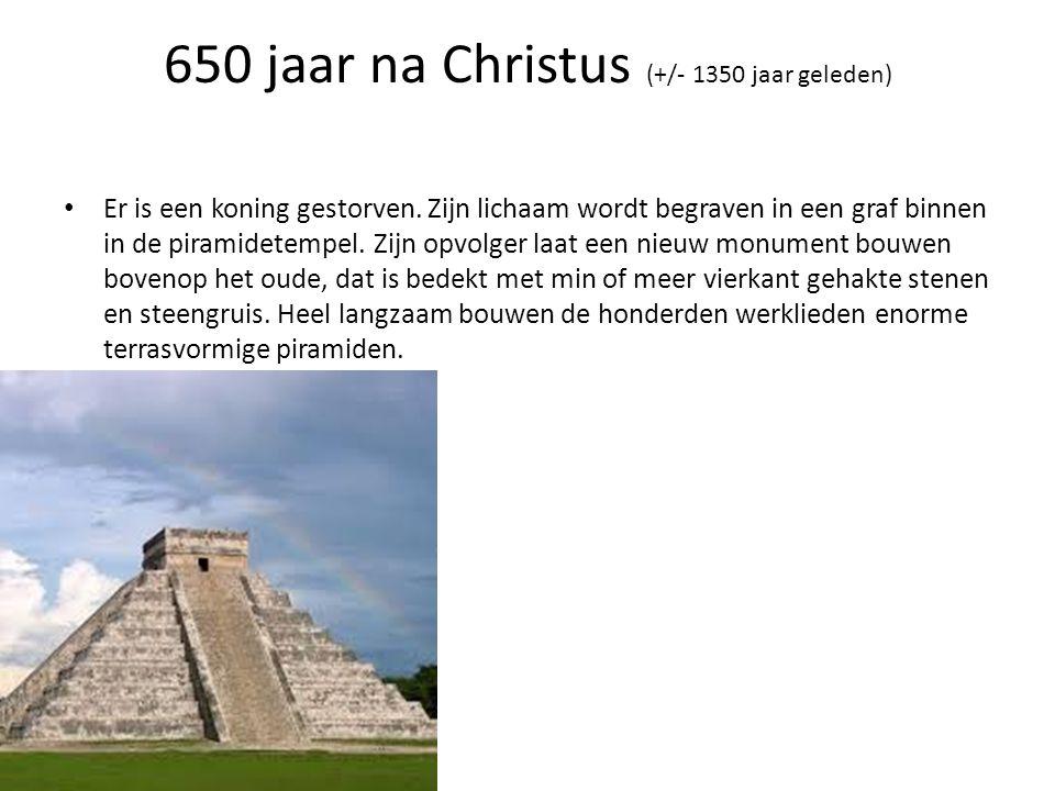 650 jaar na Christus (+/- 1350 jaar geleden)