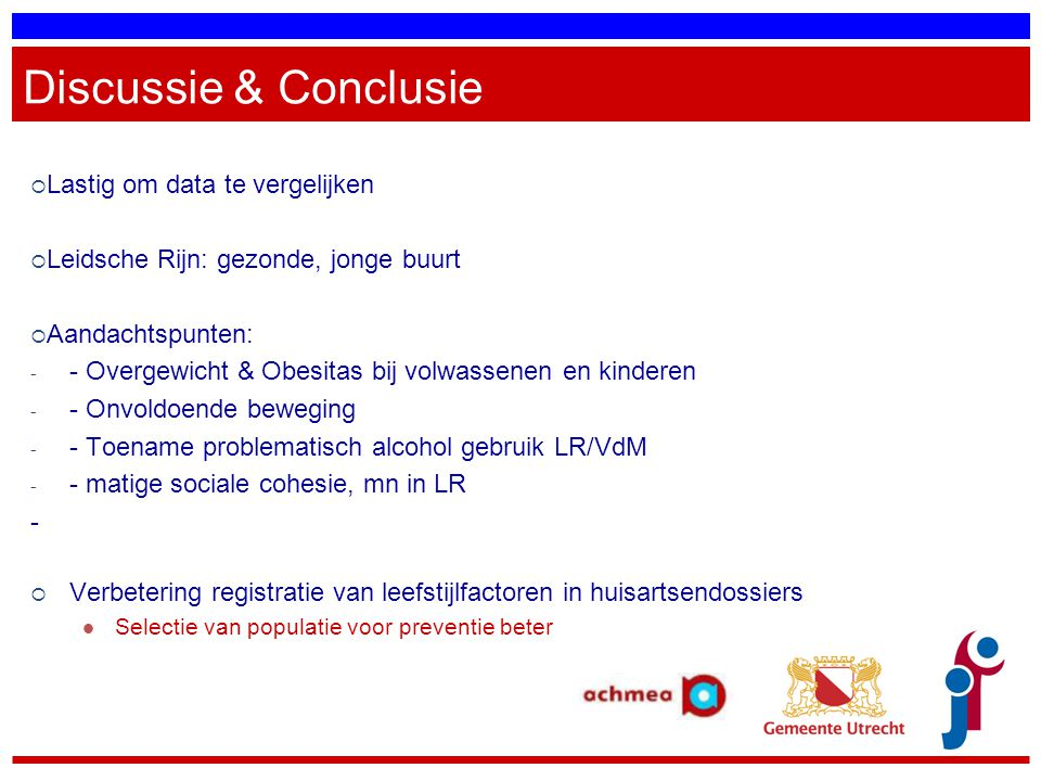 Discussie & Conclusie Lastig om data te vergelijken