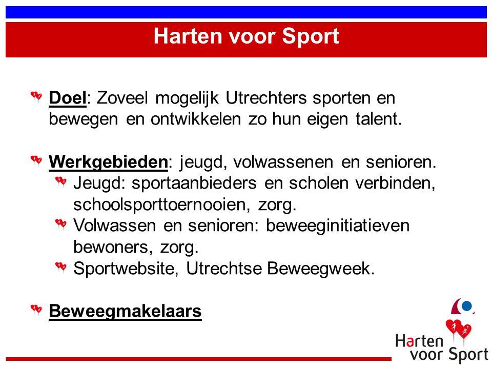 Harten voor Sport Doel: Zoveel mogelijk Utrechters sporten en bewegen en ontwikkelen zo hun eigen talent.