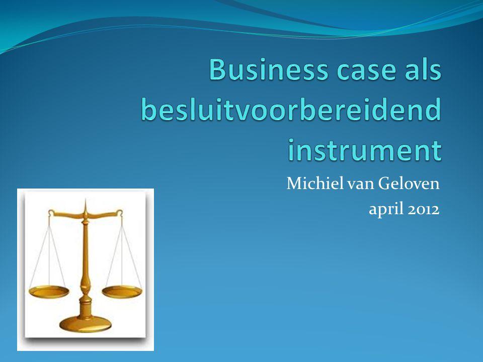 Business case als besluitvoorbereidend instrument