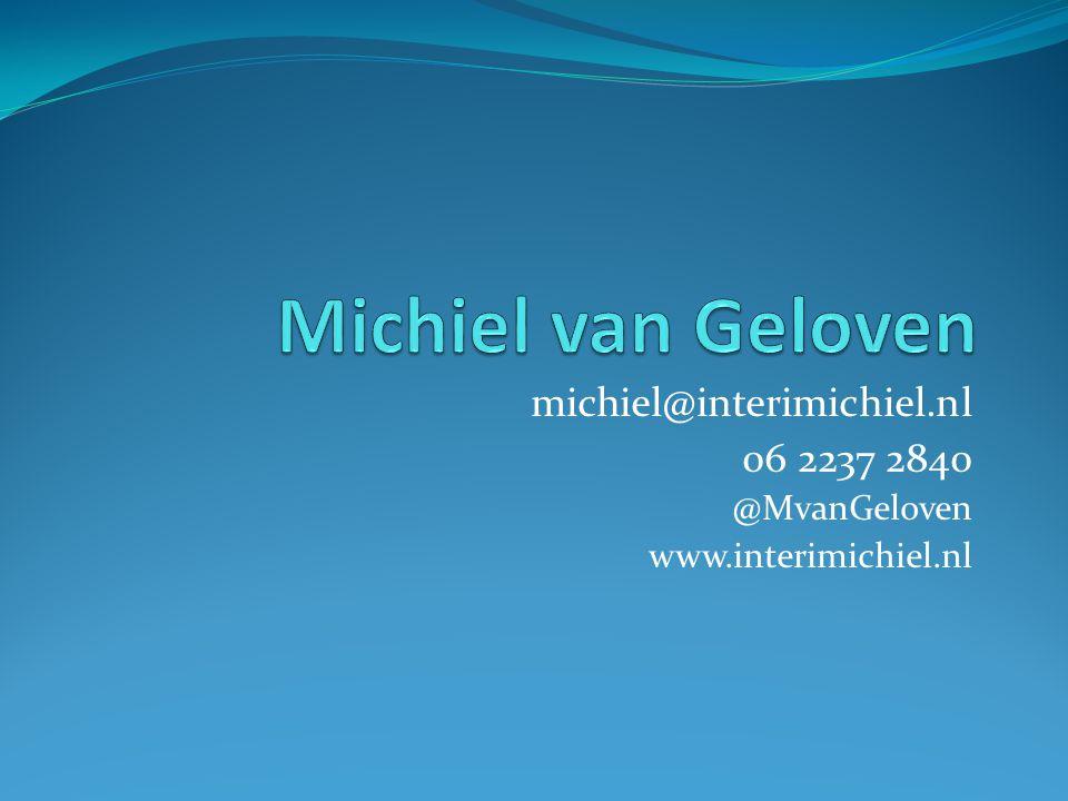 Michiel van Geloven michiel@interimichiel.nl 06 2237 2840 @MvanGeloven