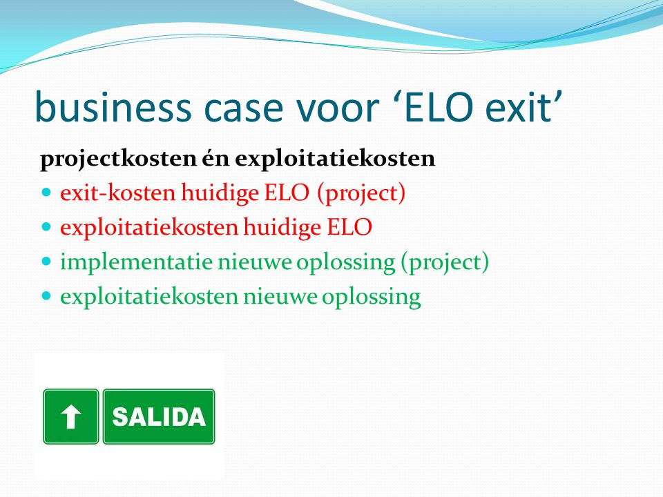 business case voor 'ELO exit'