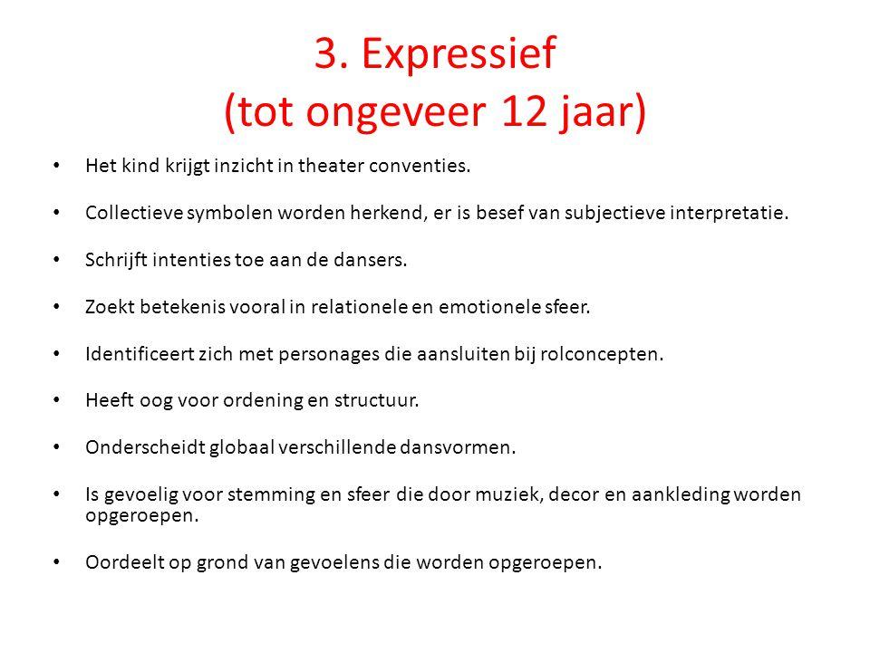 3. Expressief (tot ongeveer 12 jaar)