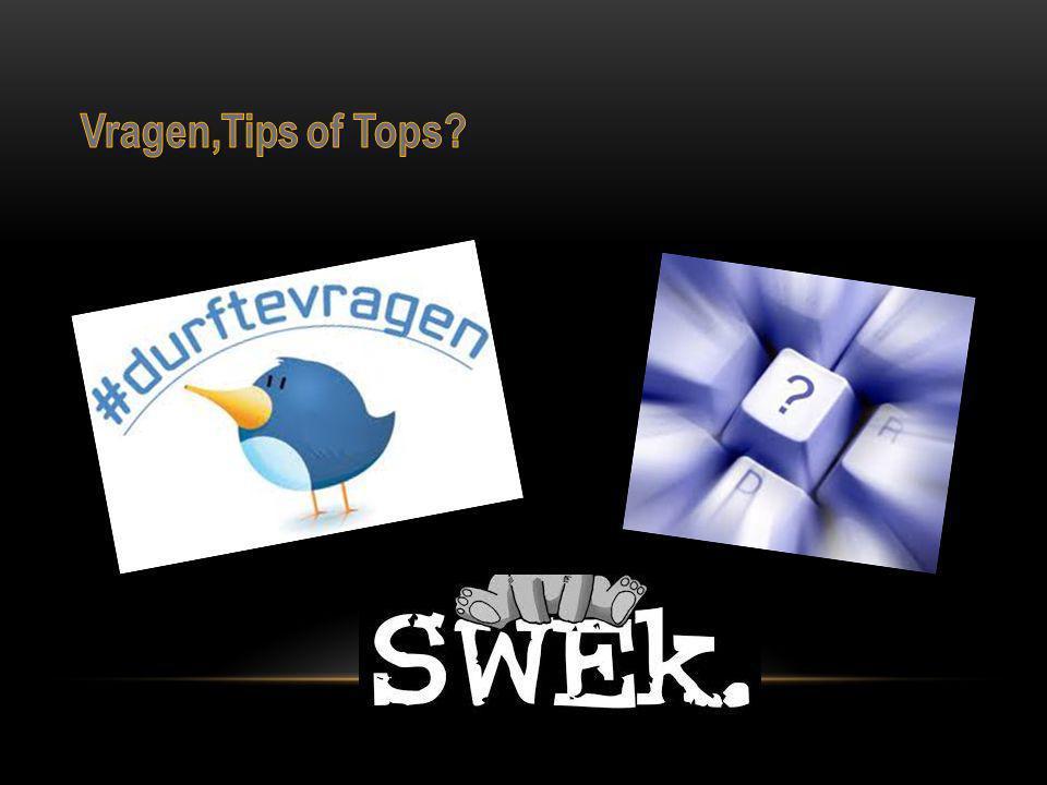 Vragen,Tips of Tops