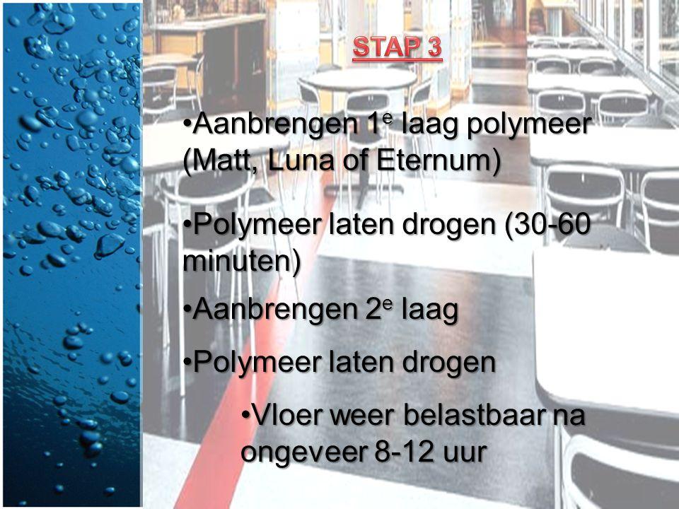 Aanbrengen 1e laag polymeer (Matt, Luna of Eternum)