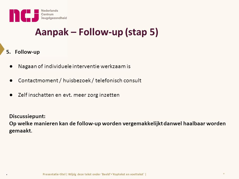 Aanpak – Follow-up (stap 5)