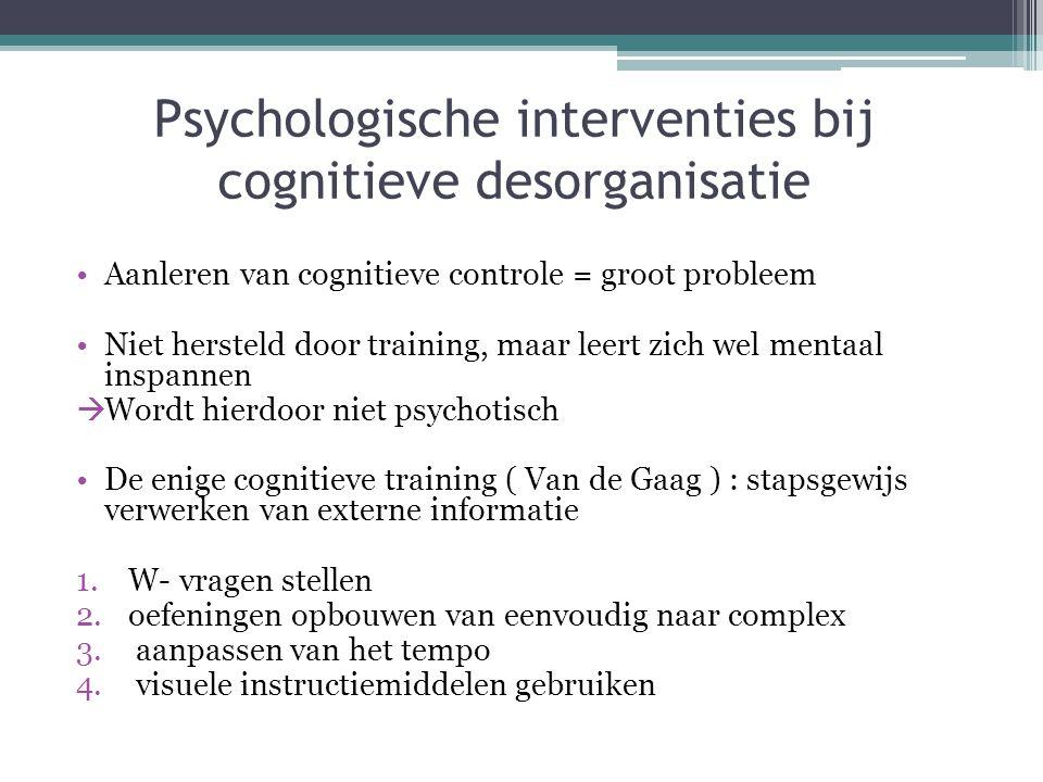 Psychologische interventies bij cognitieve desorganisatie