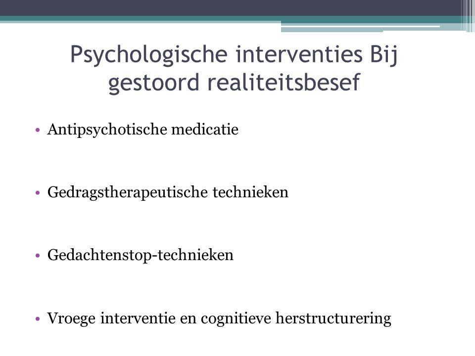 Psychologische interventies Bij gestoord realiteitsbesef