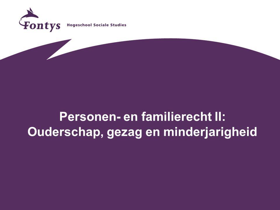 Personen- en familierecht II: Ouderschap, gezag en minderjarigheid