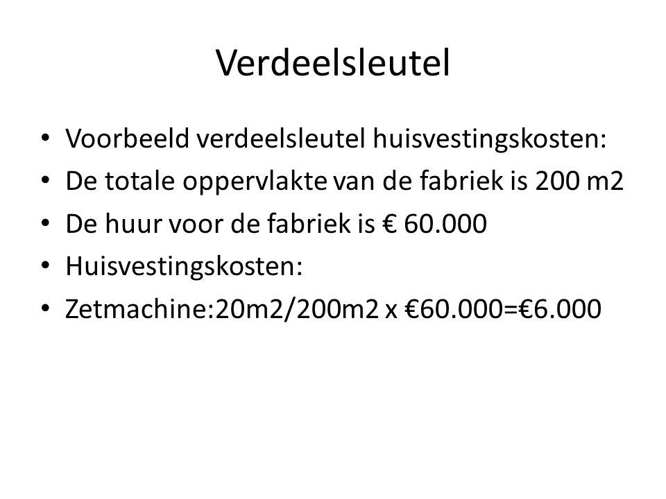 Verdeelsleutel Voorbeeld verdeelsleutel huisvestingskosten: