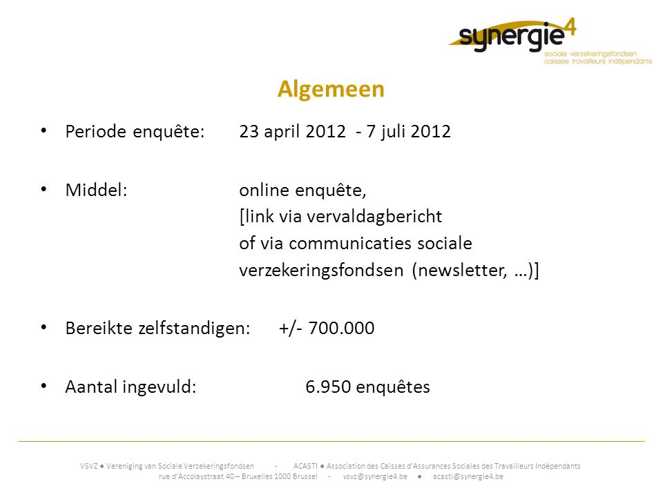 Algemeen Periode enquête: 23 april 2012 - 7 juli 2012