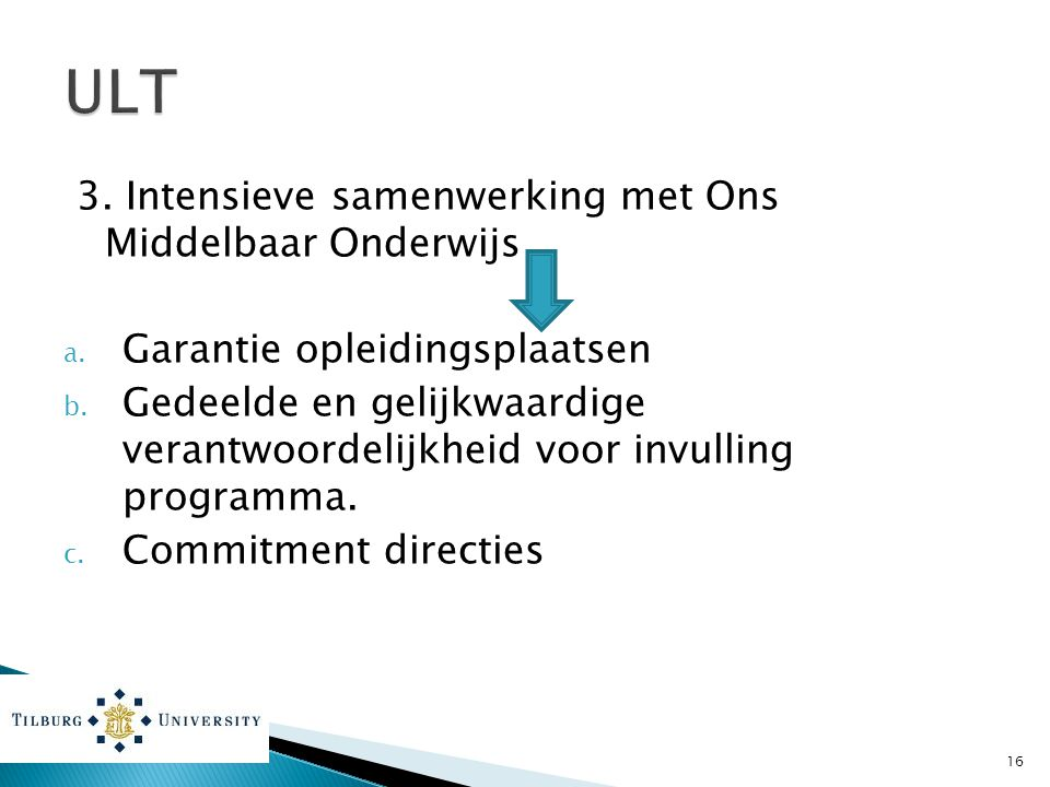 ULT 3. Intensieve samenwerking met Ons Middelbaar Onderwijs
