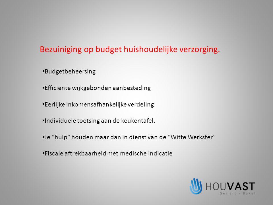 Bezuiniging op budget huishoudelijke verzorging.