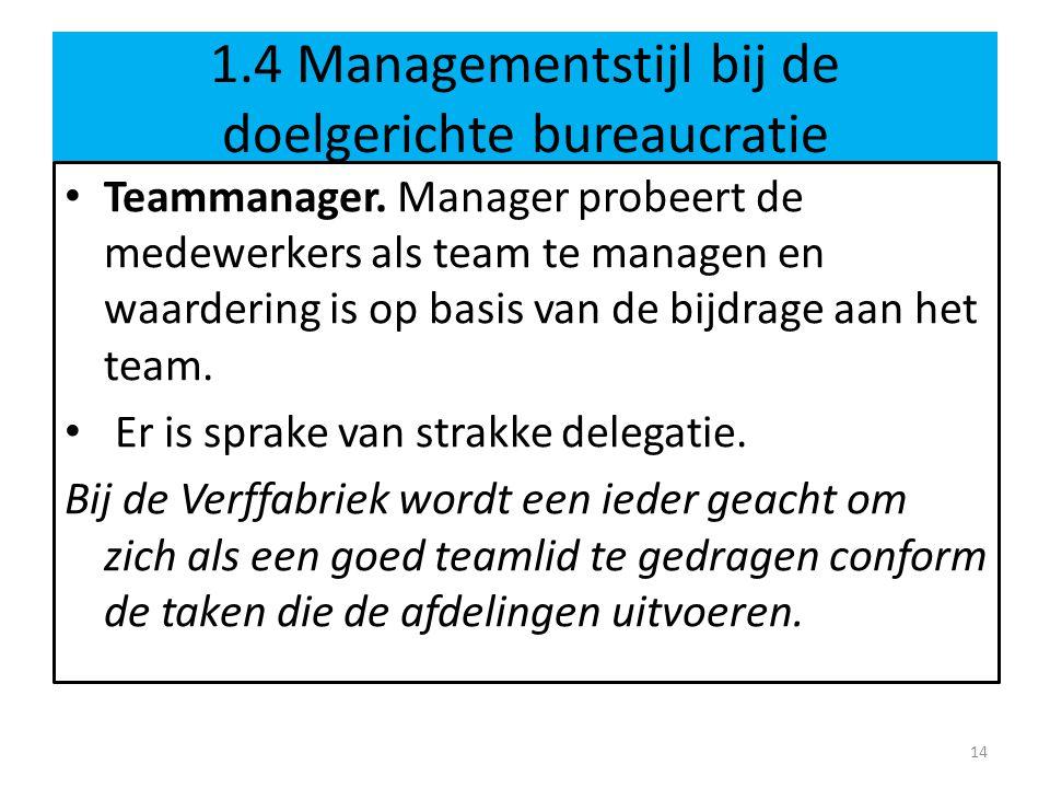 1.4 Managementstijl bij de doelgerichte bureaucratie