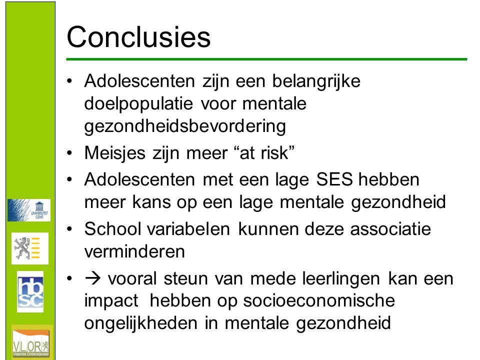 Conclusies Adolescenten zijn een belangrijke doelpopulatie voor mentale gezondheidsbevordering. Meisjes zijn meer at risk