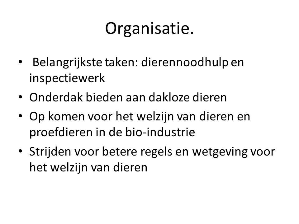 Organisatie. Belangrijkste taken: dierennoodhulp en inspectiewerk