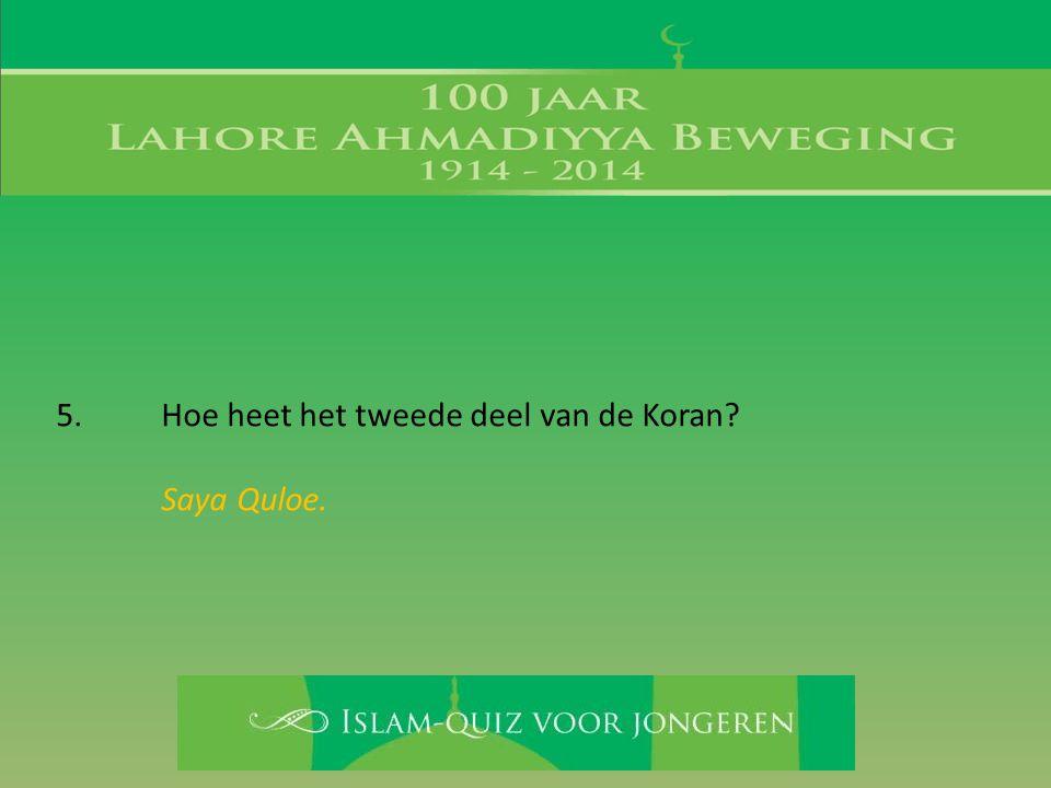 5. Hoe heet het tweede deel van de Koran