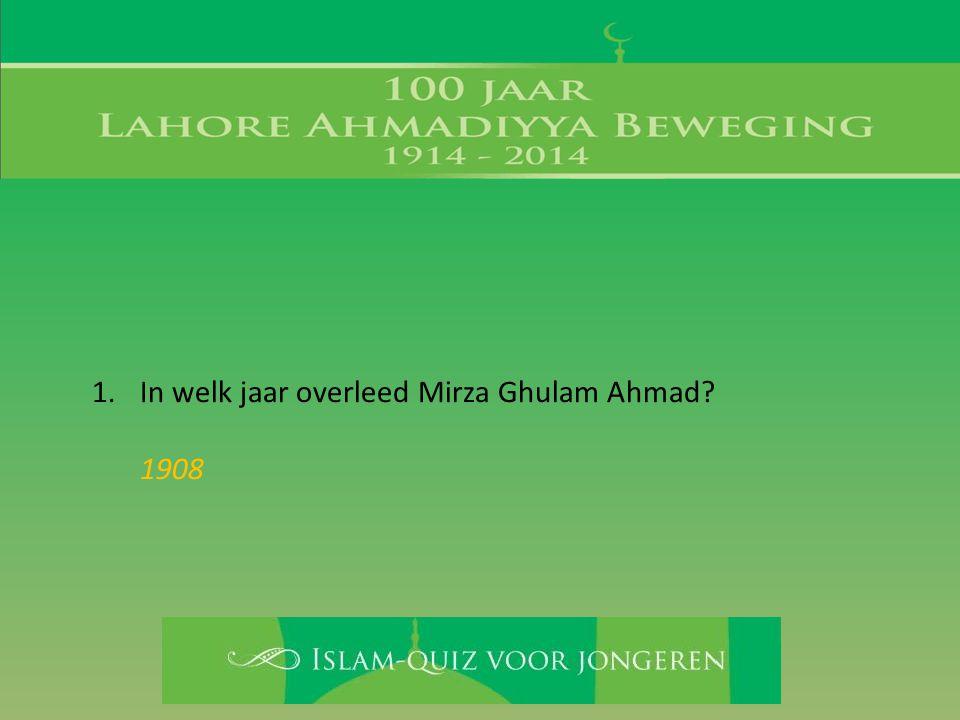 In welk jaar overleed Mirza Ghulam Ahmad