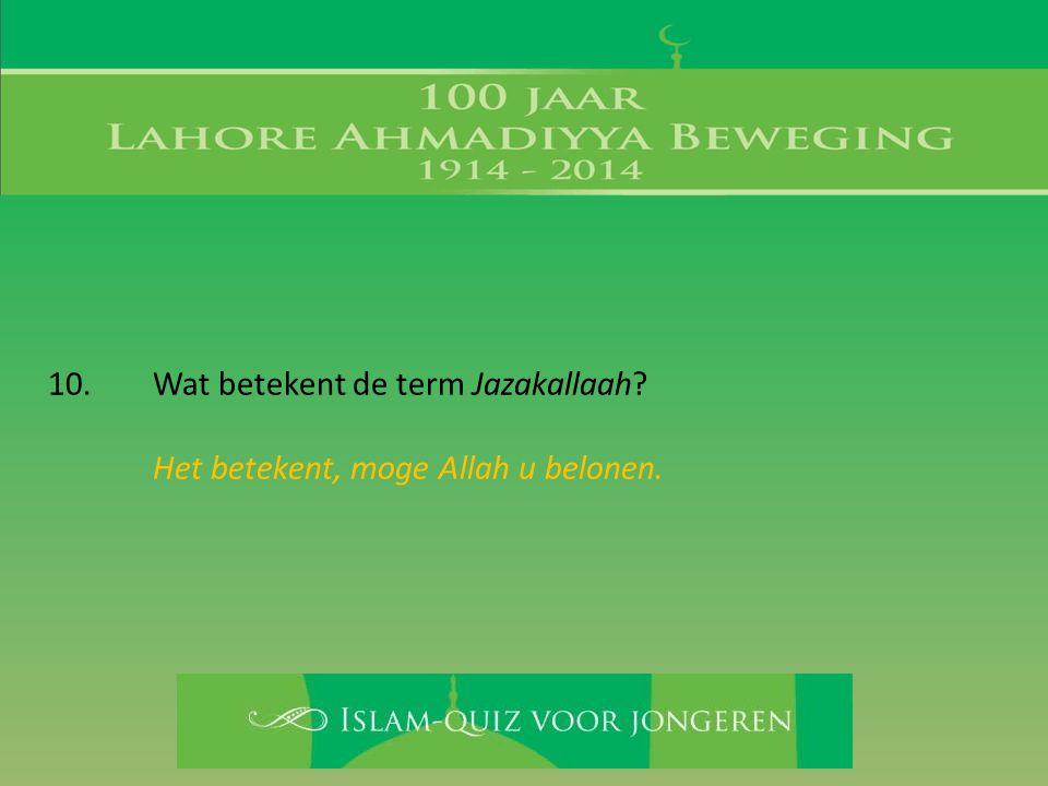 10. Wat betekent de term Jazakallaah
