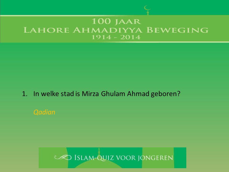 In welke stad is Mirza Ghulam Ahmad geboren