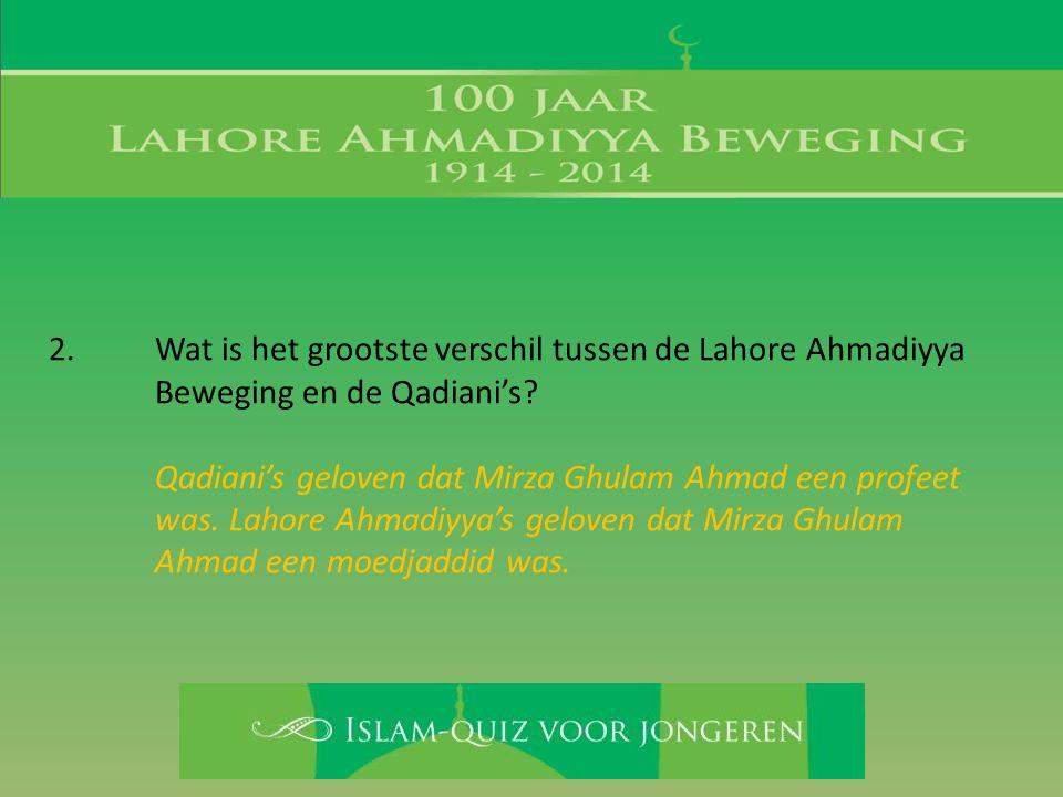 2. Wat is het grootste verschil tussen de Lahore Ahmadiyya