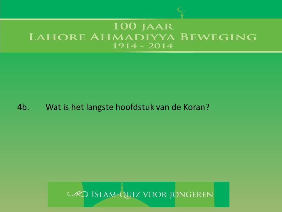 4b. Wat is het langste hoofdstuk van de Koran