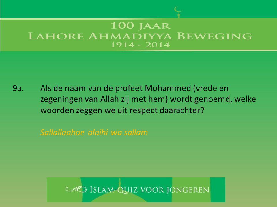 9a. Als de naam van de profeet Mohammed (vrede en
