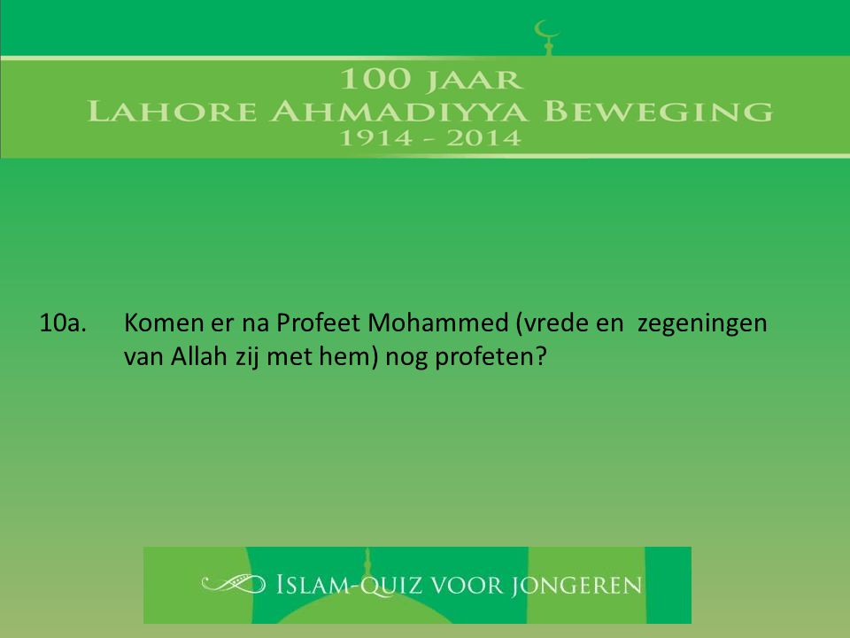 10a. Komen er na Profeet Mohammed (vrede en zegeningen