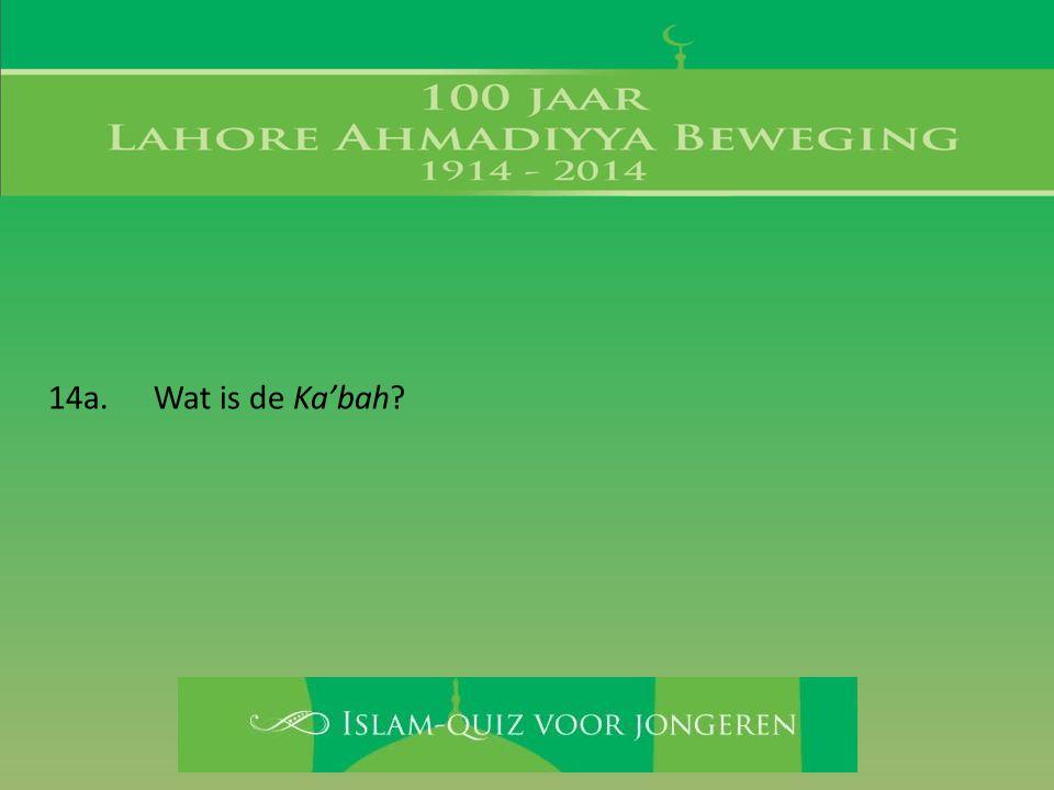 14a. Wat is de Ka'bah