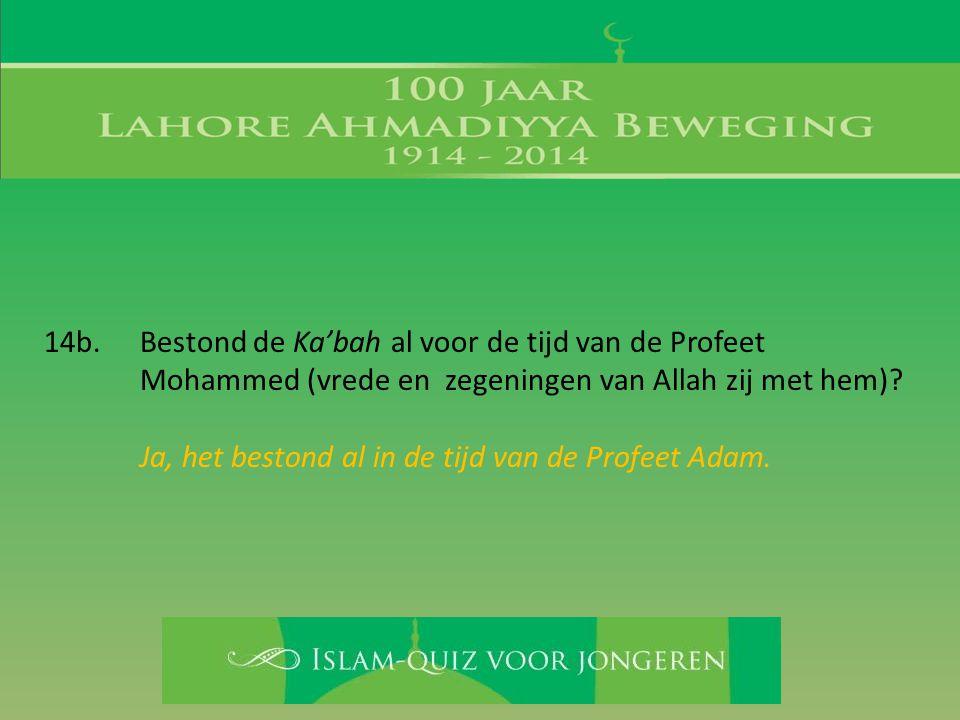14b. Bestond de Ka'bah al voor de tijd van de Profeet