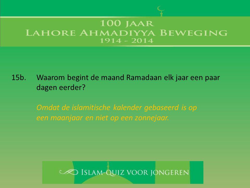 15b. Waarom begint de maand Ramadaan elk jaar een paar dagen eerder