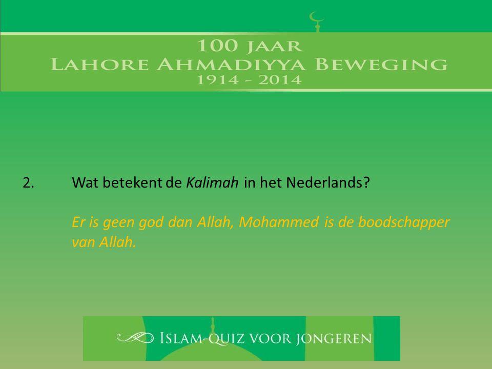 2. Wat betekent de Kalimah in het Nederlands