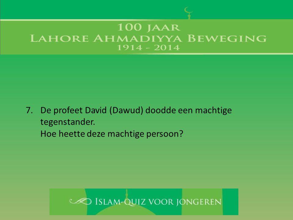 De profeet David (Dawud) doodde een machtige tegenstander.